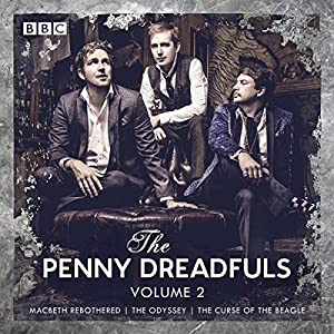 The Penny Dreadfuls - Volume 2: Macbeth Rebothered | The Odyssey | The Curse Of The Beagle
