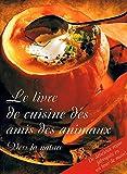 Telecharger Livres Le livre de cuisine des amis des animaux Vers la nature (PDF,EPUB,MOBI) gratuits en Francaise