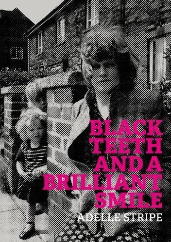 Black Teeth and a Brilliant Smile por Adelle Stripe
