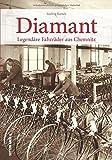 Diamant: Legendäre Fahrräder aus Chemnitz (Arbeitswelten)