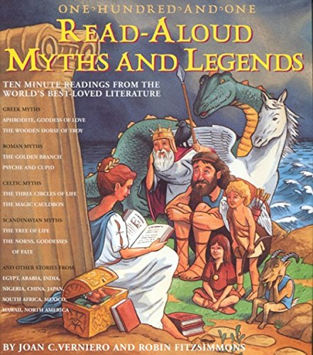 One-hundred-and-one read-aloud myths and legends : ten-minute readings from the world's best-loved literature