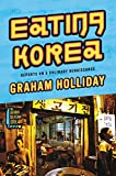 Eating Korea: Reports on a Culinary Renaissance (English Edition)