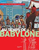 Au temps de Babylone - La Vie Privée des Hommes