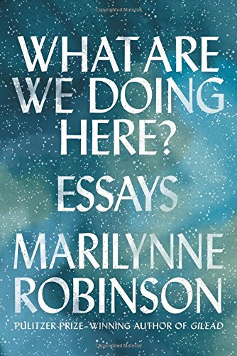 What Are We Doing Here? (International Edition) por Robinson Marilynne