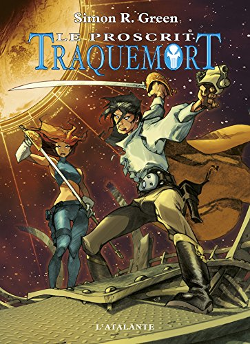 Le Proscrit: Traquemort, T1 par Simon R. Green