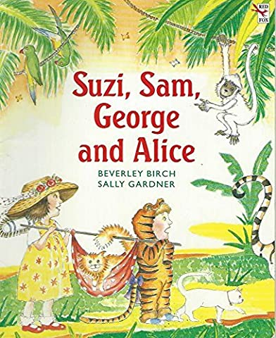 Suzi, Sam, George and Alice (Red Fox picture books) by Beverley Birch (1994-09-01)