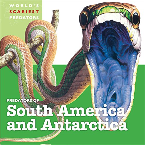 Predators of South America and Antarctica (World's Scariest Predators)