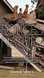 Forces of Nature: The incredible and courageous story of two pet rescuers after the devastation of Hurricane Katrina. By Graham Spence, Joanne Greene and Penny Koncz (English Edition)