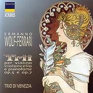 Wolf-Ferrari: Trii Per Violino, Violoncello e Pianoforte Op. 5 e Op. 7