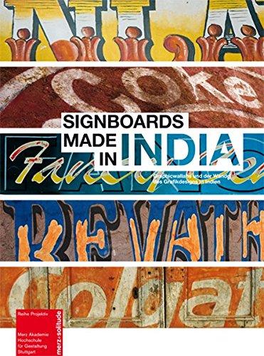 Signboards made in India: Graphicwallahs und der Wandel des Grafikdesigns in Indien (Projektiv)