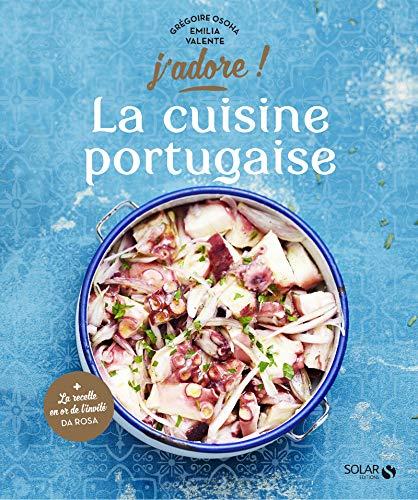 La cuisine portugaise - J'adore par Grégoire OSOHA