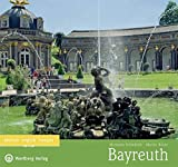 Bayreuth: Ein Bildband in Farbe (Farbbildband) - Michaela Schmälzle und Martin Ritter