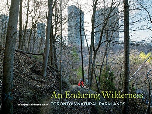 An Enduring Wilderness: Toronto's Natural Parklands Ecws Parka