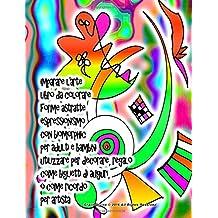 imparare l'arte libro da colorare forme astratte espressionismo con biomorphic per adulti e bambini utilizzare per decorare, regalo come biglietti di auguri, o come ricordo per artista Grace Divine