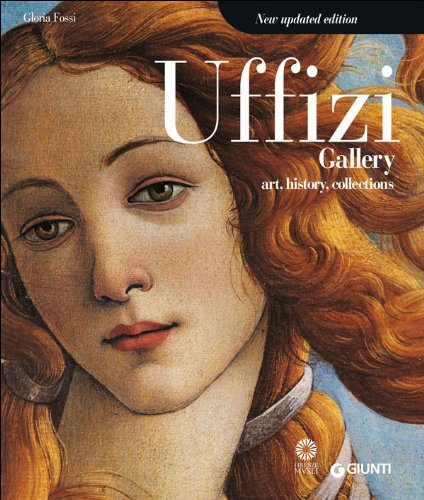 Uffizi gallery. Art, history, collections por Gloria Fossi