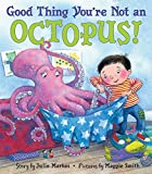 Good Thing You're Not an Octopus