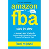 AMAZON FBA: A Beginners Guide To Selling On Amazon, Making Money And Finding Products That Turns Into Cash (1)