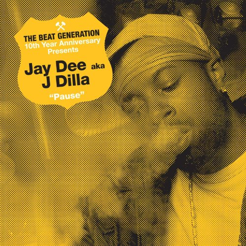 The Beat Generation 10th Anniversary Presents: Jay Dee - Pause [Explicit]