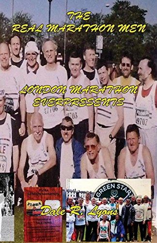 The Real London Marathon Men - London Marathon Everpresents por Dale R. Lyons