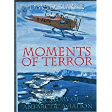 Moments of Terror: Story of Antarctic Aviation