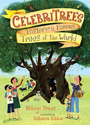[(Celebritrees : Historic and Famous Trees of the World)] [By (author) Margi Preus ] published on (March, 2011)