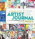 A World of Artist Journal Pages - 1000+ Artworks - 230 Artists - 30 Countries
