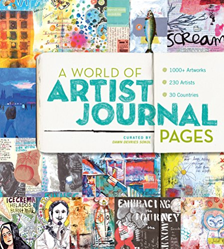 A World of Artist Journal Pages: 1000+ Artworks 230 Artists 30 Countries