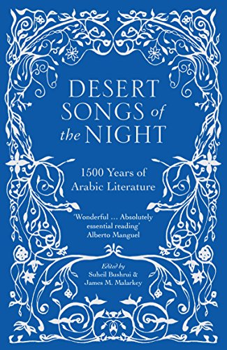 Desert Songs Of The Night: 1500 Years Of Arabic Literature por Suheil Bushrui Gratis