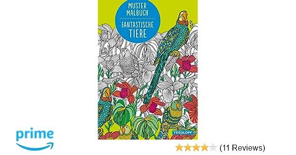 Muster Malbuch Fantastische Tiere, Malbücher: Amazon.de: Tessloff ...