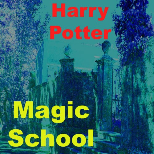 Industrial Light And Magic Harry Potter: Harry Potter By Magic School On Amazon Music