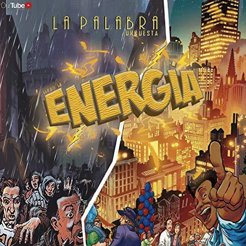 Llegó la Energía - Orquesta La Palabra