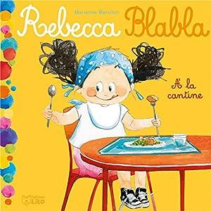 """Afficher """"Rebecca Blabla n° 2 A la cantine"""""""