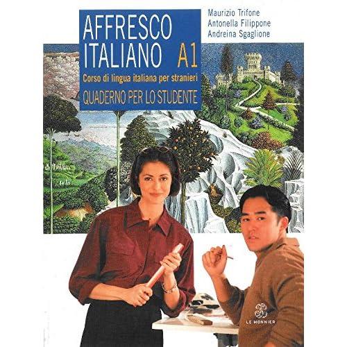 Affresco Italiano A1 - Corso Di Lingua Italiana Per Stranieri - Quaderno Per Lo Studente