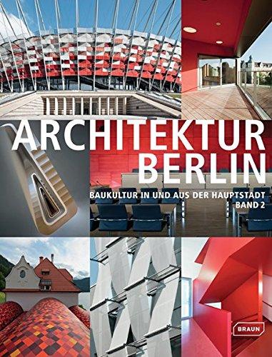 Architektur Berlin 2: Baukultur in und aus der Hauptstadt