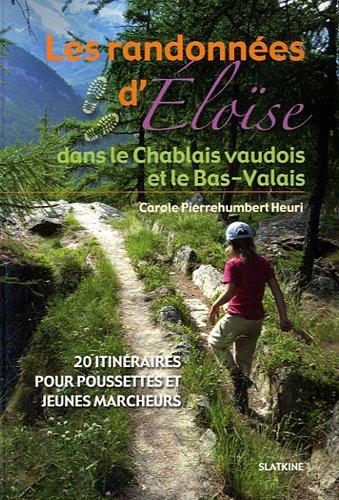 les randonnées d'Eloise : dans le Chablais Vaudois et le Bas-Valais