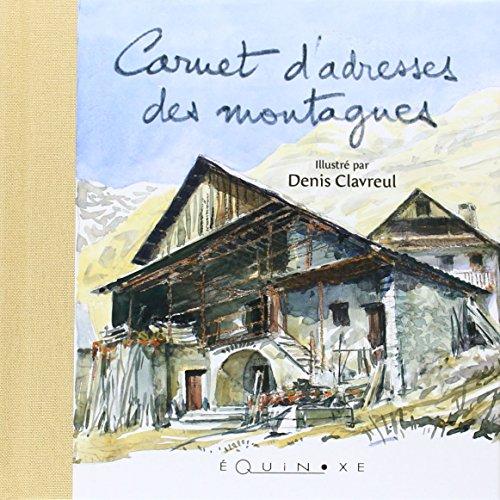 Carnet Adresses des Montagnes (Couverture Maison) par Denis Clavreul