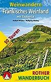 Weinwandern Fränkisches Weinland: mit Taubertal. 50 Touren. Mit GPS-Tracks (Rother Wanderbuch) - Gerhard Heimler