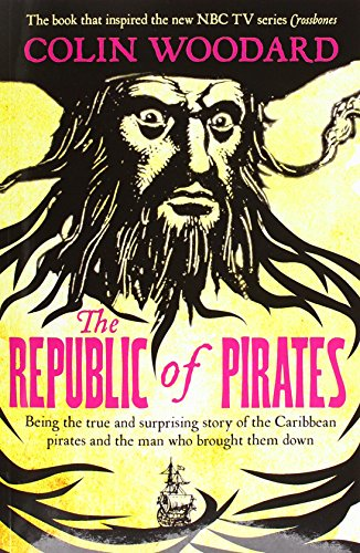 Price comparison product image The Republic of Pirates: Being the true and surprising story of the Caribbean pirates and the man who brought them down