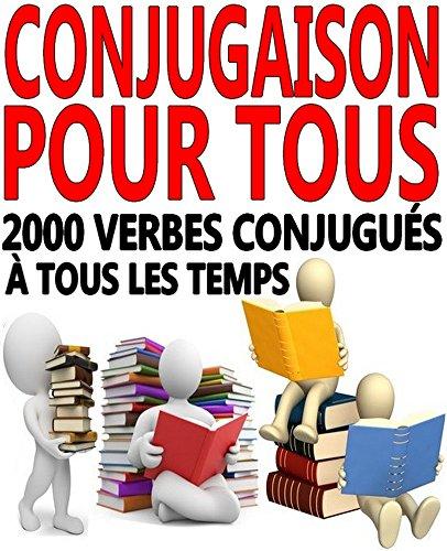 Conjugaison Pour Tous 2000 Verbes Conjugues A Tous Les Temps French Edition Pdf Online Gruffudslamet