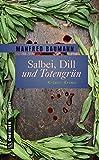 Salbei, Dill und Totengrün: 9 Kräuter-Krimis (Garten-Krimis im GMEINER-Verlag)