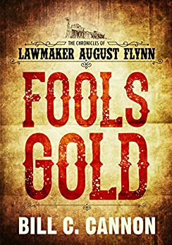 Donde Descargar Libros Gratis Fools Gold (The Chronicles of Lawmaker August Flynn Book 1) Epub Libre