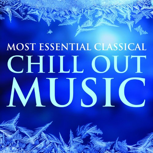 Most Essential Classical Chill...