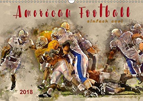 American Football - einfach cool (Wandkalender 2018 DIN A3 quer): American Football, Teamsport der Extra-Klasse - beeindruckende Bilder in ... ... Sport) [Kalender] [Apr 13, 2017] Roder, Peter