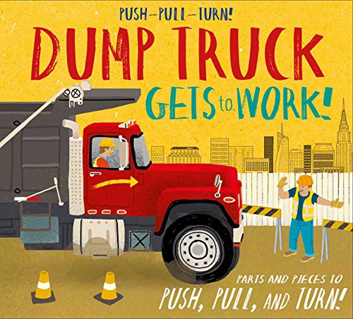 Push-Pull-Turn! Dump Truck Gets to Work! (Paper Projects) por Peter Bently