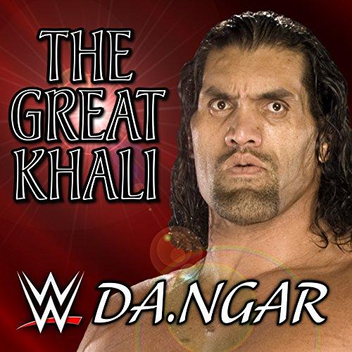 Da.Nger (The Great Khali)