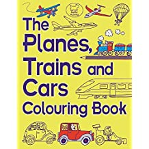The Planes, Trains And Cars Colouring Book (Buster Activity) by Chris Dickason (2014-10-16)