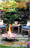 #10: Interior Design and Landscape Design in Home: Best landscaping and home decoration