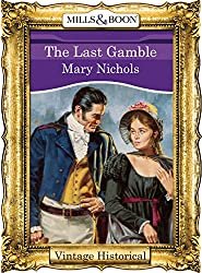 The Last Gamble (Mills & Boon Historical)