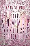 Der Sommer, in dem die Zeit stehenblieb von Tanya Stewner