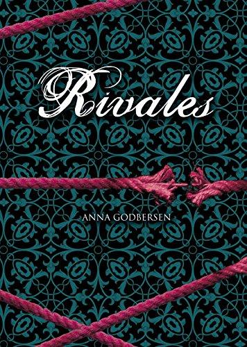 Rivales (Latidos 2) (Ellas de Montena) por Anna Godbersen